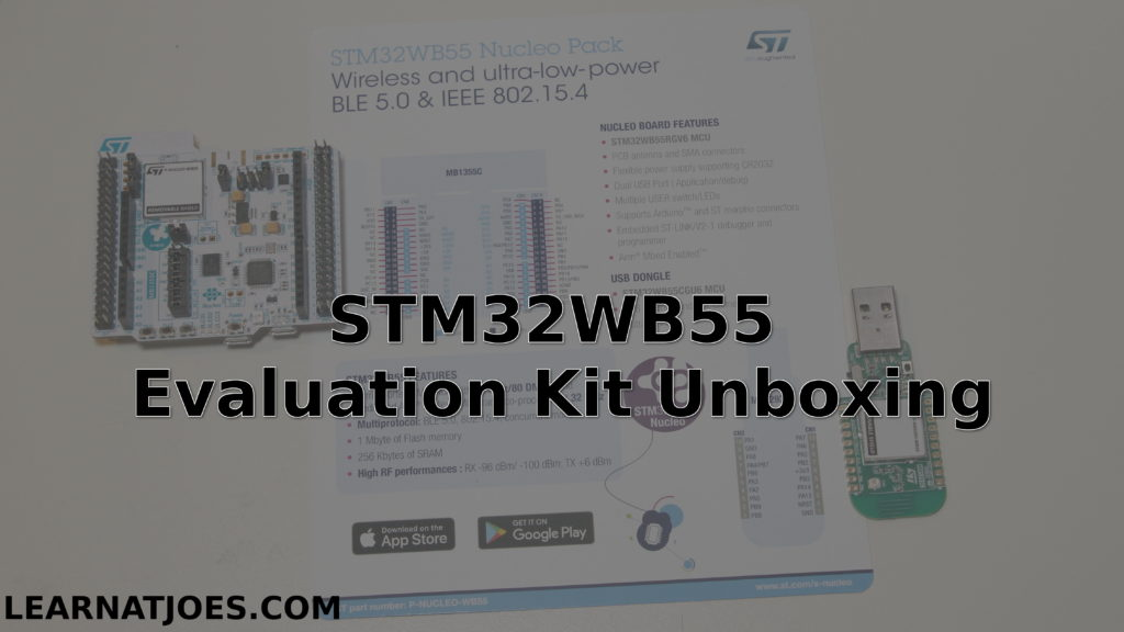 Bluetooth Low Energy STM32WB55 Eval Kit Unboxing – Learn at Joe's